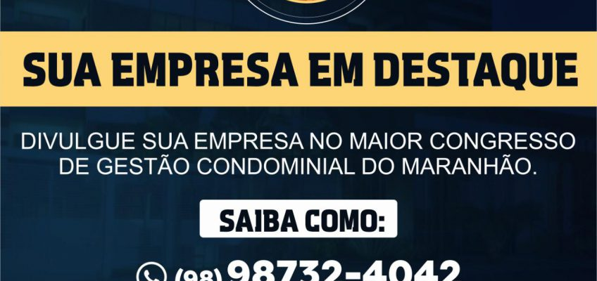 PARTICIPE DO MAIOR CONGRESSO DE GESTÃO CONDOMINIAL DO MARANHÃO